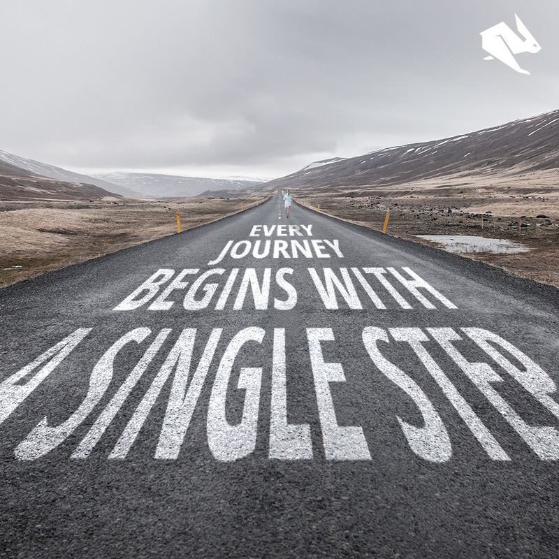 Every journey begins with a single step.